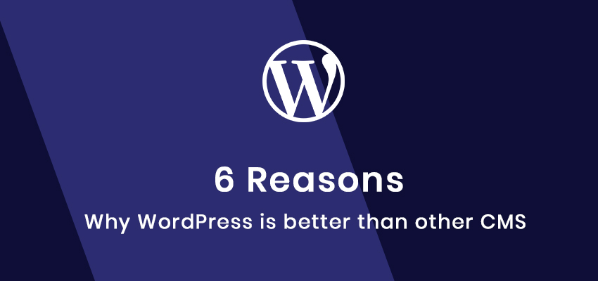 6 reasons why WordPress is better than other CMS
