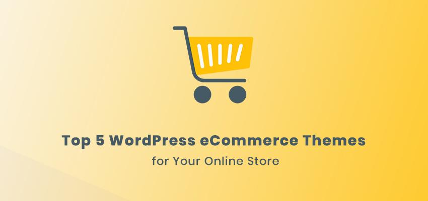 best 5 WordPress eCommerce themes