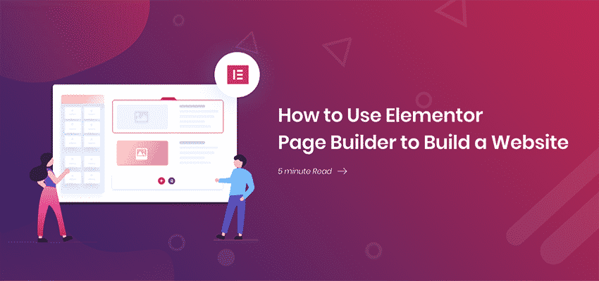 how to use elementor page builder to build a website